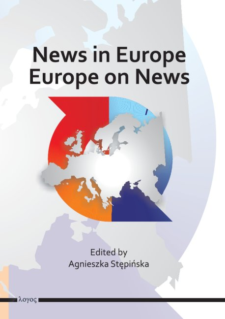 Agnieszka Stepinska (Ed.), News in Europe, Europe on News
