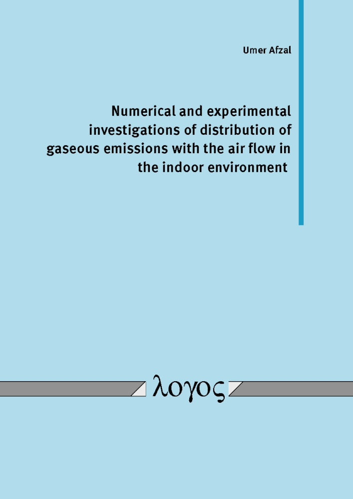 Umer Afzal: Numerical and experimental investigations of distribution of gaseous emissions with the air flow in the indoor environment