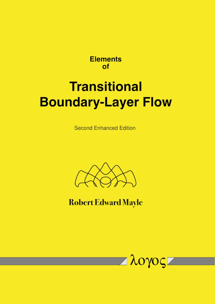 Robert Edward Mayle: Elements of Transitional Boundary-Layer Flow