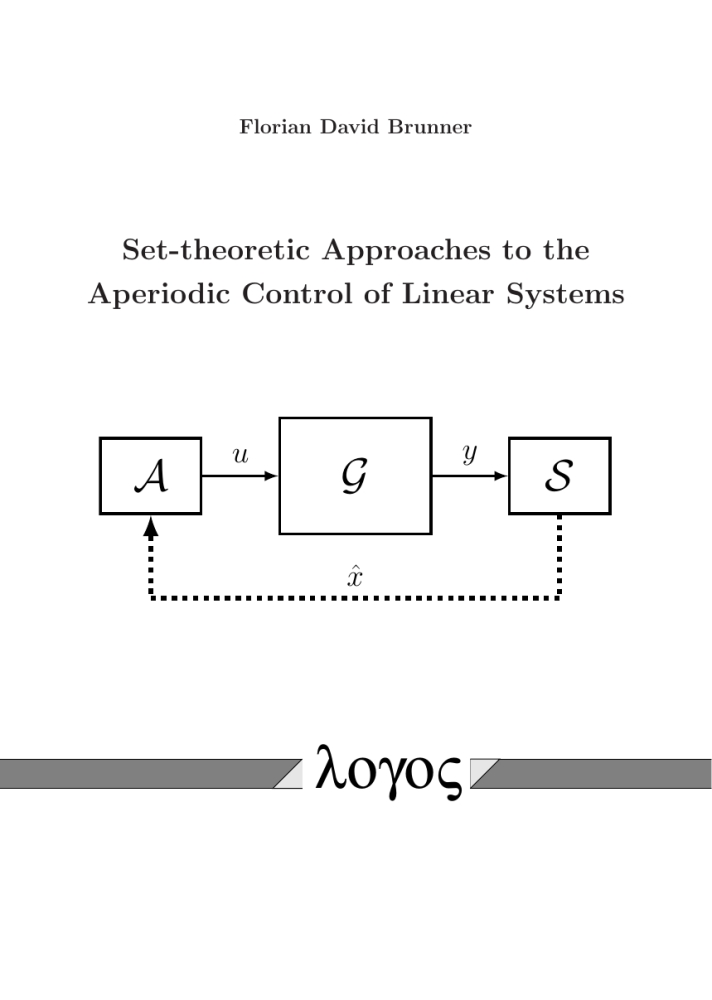 Florian D. Brunner: Set-theoretic Approaches to the Aperiodic Control of Linear Systems