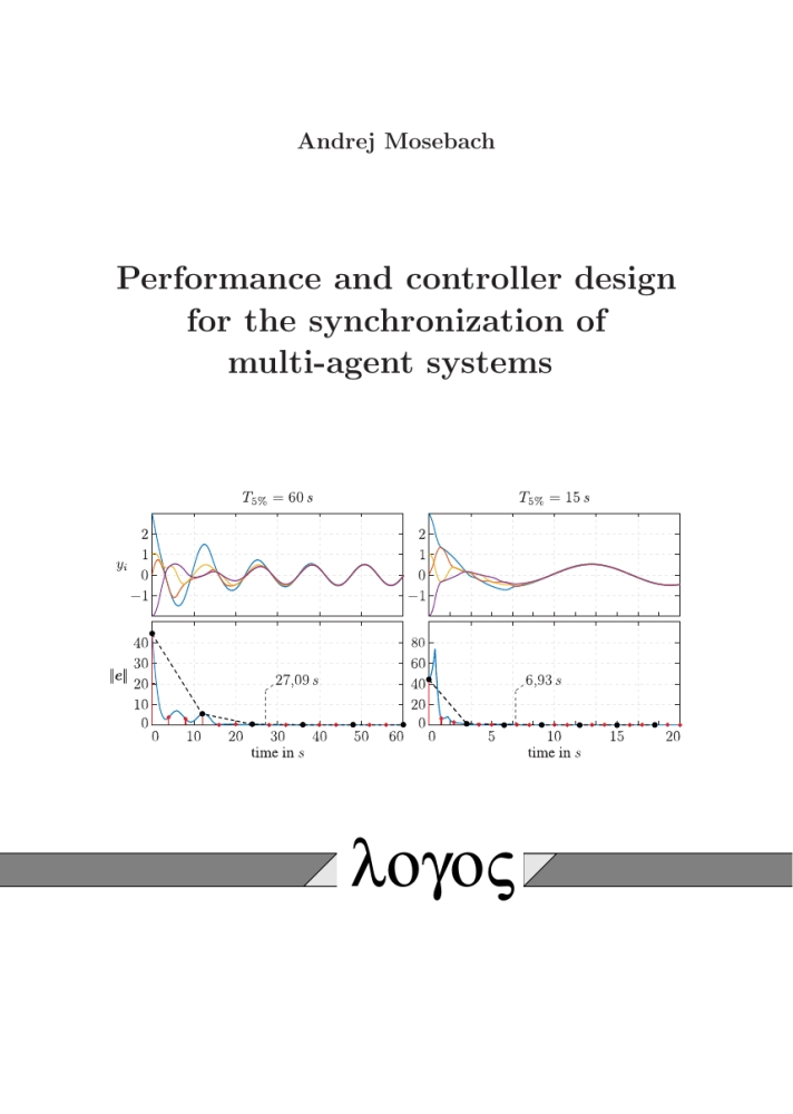 Andrej Mosebach: Performance and controller design for the synchronization of multi-agent systems