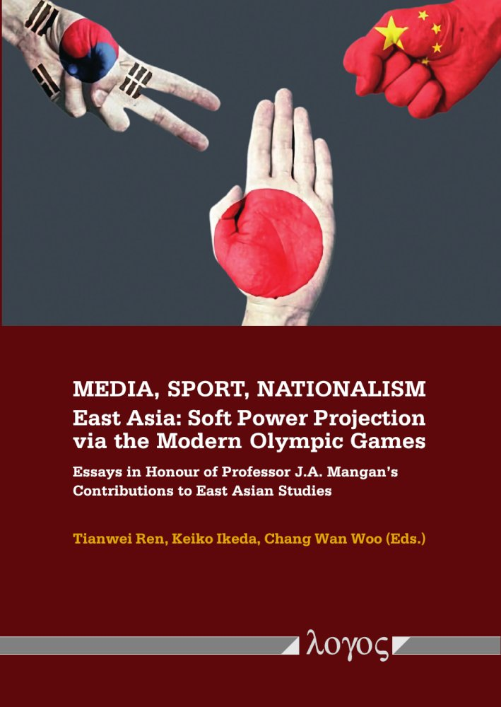 Media, Sport, Nationalism. East Asia: Soft Power Projection via the Modern Olympic Games