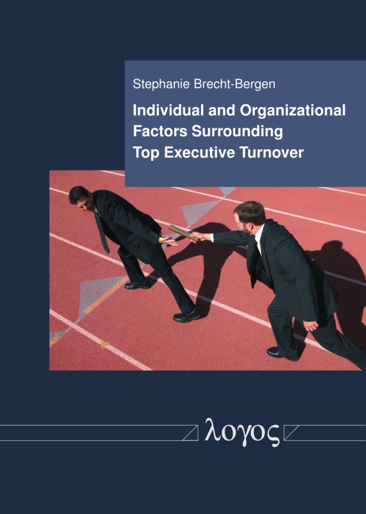 Stephanie Brecht-Bergen: Individual and Organizational Factors Surrounding Top Executive Turnover