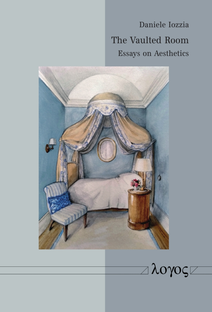 Daniele Iozzia: The Vaulted Room. Essays on Aesthetics