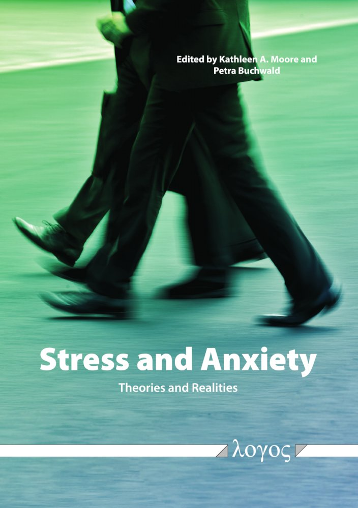 Petra Buchwald, Kathleen A. Moore(Hrsg.): Stress and Anxiety - Theories and Realities