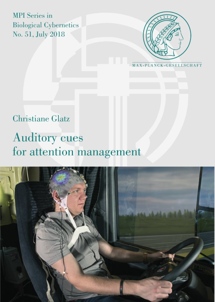 Christiane Glatz: Auditory cues for attention management, Reihe: MPI Series in Biological Cybernetics, Bd. 51