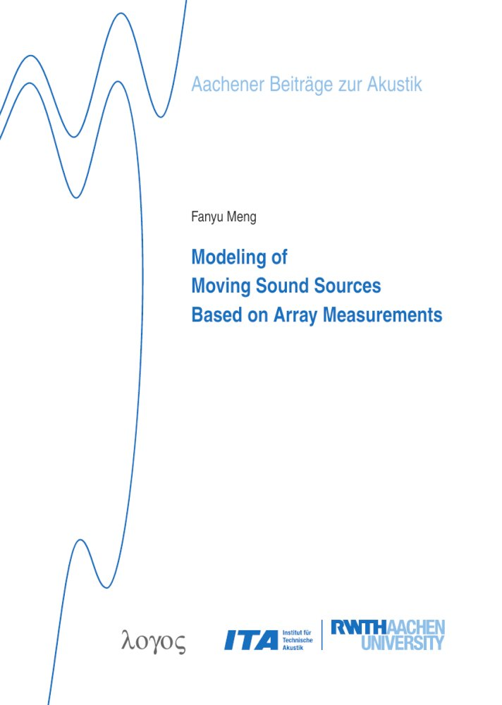 Fanyu Meng: Modeling of Moving Sound Sources Based on Array Measurements, Reihe: Aachener Beiträge zur Akustik, Bd. 29