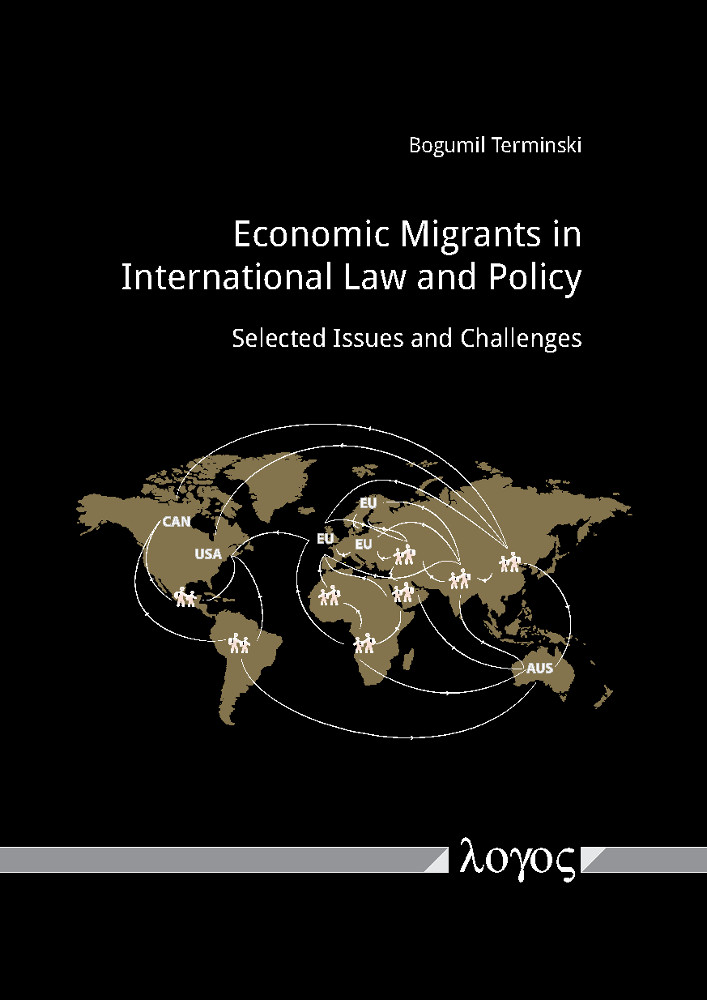 Bogumil Terminski: Economic Migrants in International Law and Policy. Selected Issues and Challenges