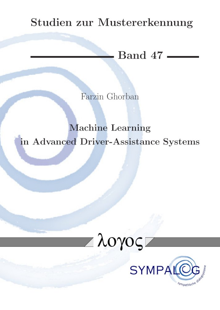Machine Learning in Advanced Driver-Assistance Systems. Contributions to Pedestrian Detection and Adversarial Modeling, Reihe: Studien zur Mustererkennung, Bd. 47