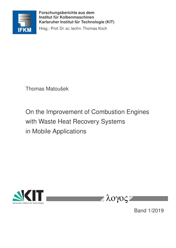 On the Improvement of Combustion Engines with Waste Heat Recovery Systems in Mobile Applications, Reihe: Forschungsberichte aus dem Institut für Kolbenmaschinen, Bd. 1/2019