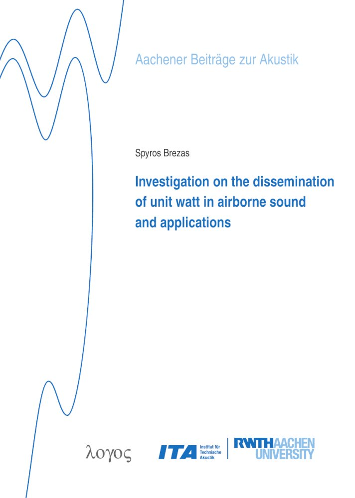 Spyros Brezas: Investigation on the dissemination of unit watt in airborne sound and applications, Reihe: Aachener Beiträge zur Akustik, Bd. 32