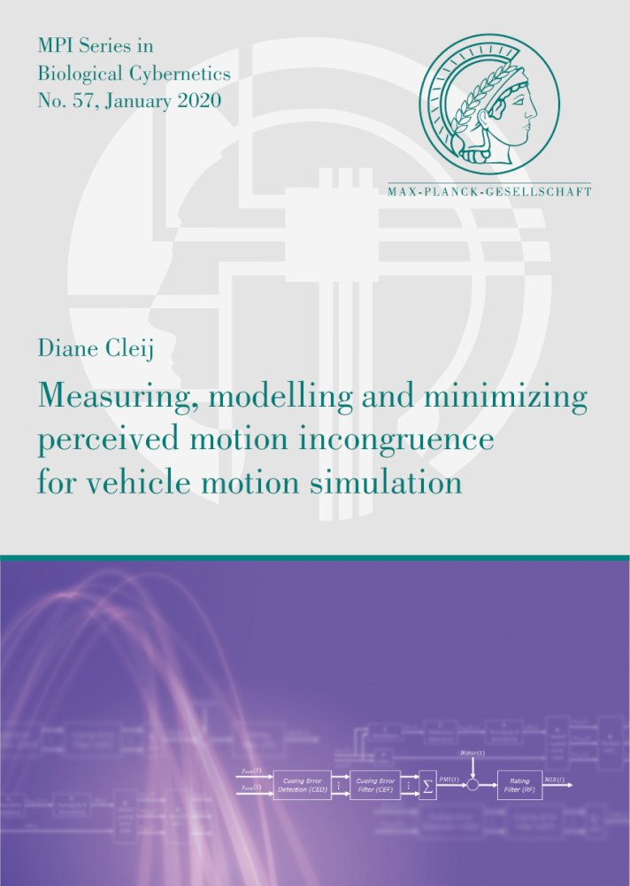 Measuring, modelling and minimizing perceived motion incongruence for vehicle motion simulation, Reihe: MPI Series in Biological Cybernetics, Bd. 57