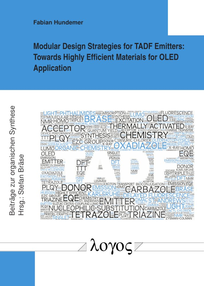 Fabian Hundemer: Modular Design Strategies for TADF Emitters. Towards Highly Efficient Materials for OLED Application, Reihe: Beiträge zur organischen Synthese, Bd. 84
