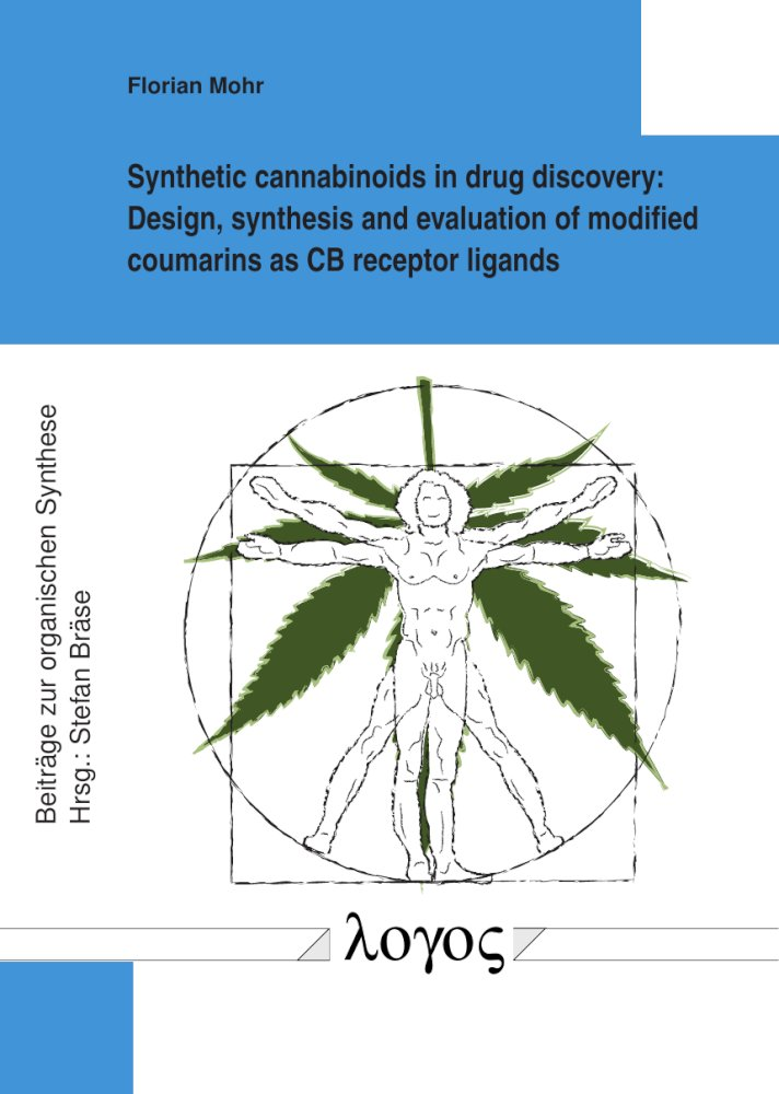 Synthetic cannabinoids in drug discovery. Design, synthesis and evaluation of modified coumarins as CB receptor ligands, Reihe: Beiträge zur organischen Synthese, Bd. 88