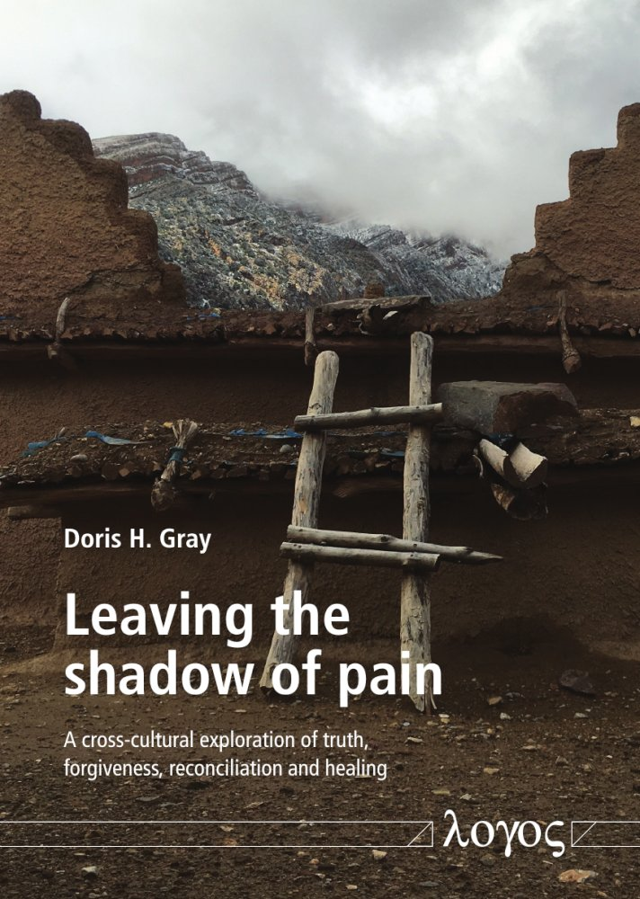 Leaving the shadow of pain. A cross-cultural exploration of truth, forgiveness, reconciliation and healing
