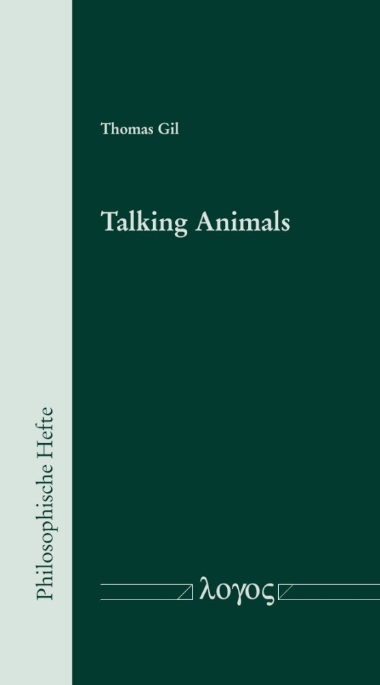 Thomas Gil: Talking Animals, Reihe: Philosophische Hefte, Bd. 13