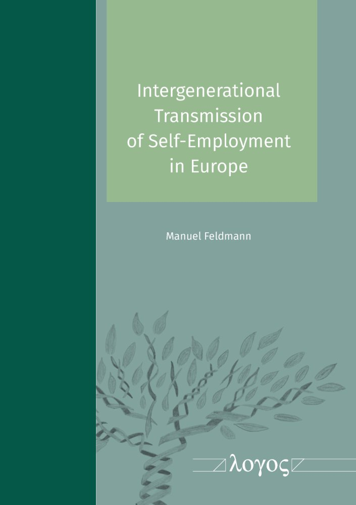 Manuel Feldmann: Intergenerational Transmission of Self-Employment in Europe
