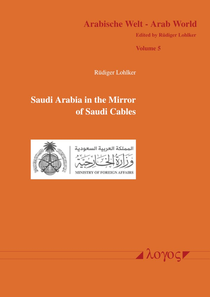 Rüdiger Lohlker: Saudi Arabia in the Mirror of Saudi Cables