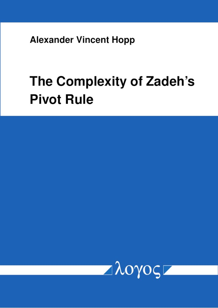 Alexander Vincent Hopp: The Complexity of Zadeh's Pivot Rule